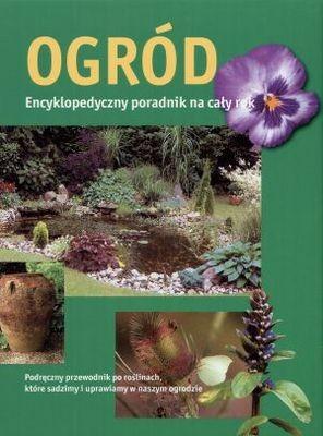 Okładka książki Ogród. Encyklopedyczny poradnik na cały rok