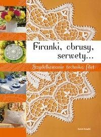 Okładka książki Firanki, obrusy, serwety. Szydełkowanie techniką filet