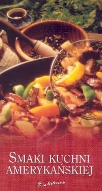 Okładka książki Smaki kuchni amerykańskiej