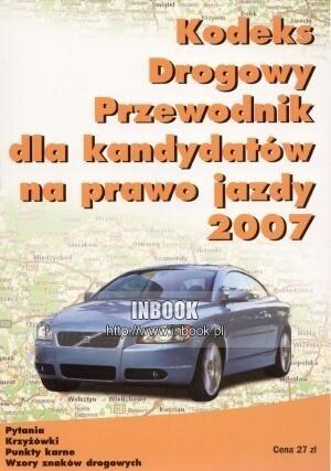 Okładka książki Kodeks drogowy. Przewodnik dla kandydatów na prawo jazdy 2007