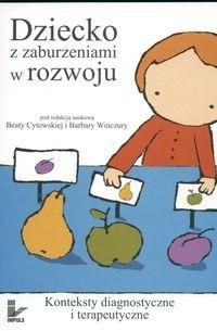 Okładka książki Dziecko z zaburzeniami rozwoju. Konteksty diagnostyczne i terapeutyczne