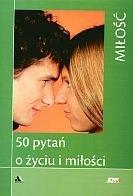Okładka książki 50 pytań o życiu i miłości. Miłość