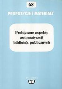 Okładka książki Praktyczne aspekty automatyzacji bibliotek publicznych