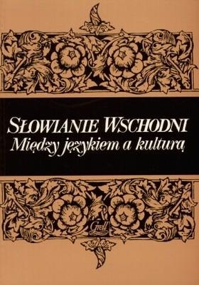 Okładka książki Słowianie wschodni. Między językiem a kulturą