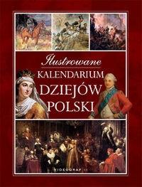 Okładka książki Ilustrowane Kalendarium dziejów Polski