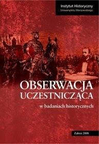 Okładka książki Obserwacja uczestnicząca w badaniach historycznych