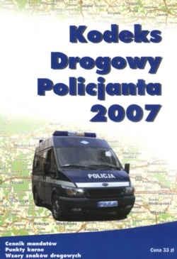 Okładka książki Kodeks drogowy policjanta 2007.
