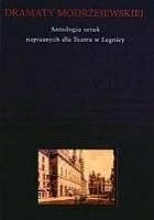 Dramaty Modrzejewskiej. Antologia sztuk powstałych dla Teatru w Legnicy