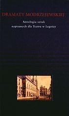 Okładka książki Dramaty Modrzejewskiej. Antologia sztuk powstałych dla Teatru w Legnicy