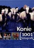 Konie. 1001 fotografii