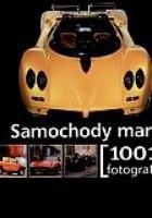 Samochody marzeń. 1001 fotografii