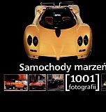 Okładka książki Samochody marzeń. 1001 fotografii