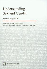 Understanding Sex and Gender Zeozumieć płeć III Kuczyńska Alicja