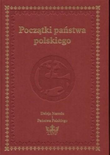 Okładka książki Początki państwa polskiego