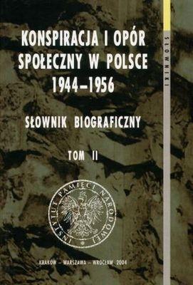 Okładka książki Konspiracja i opór społeczny w Polsce 1944-1956. Słownik bio
