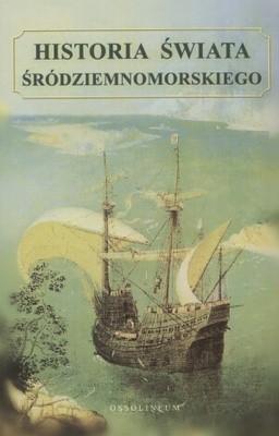 Okładka książki Historia Świata Śródziemnomorskiego