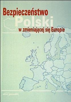 Okładka książki Bezpieczeństwo Polski w zmieniającej się Europie. Aspekt eko