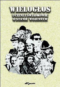 Okładka książki Wielogłos. Uczeni i świadkowie o stanie wojennym