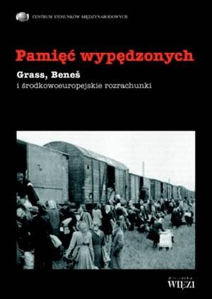 Okładka książki Pamięć wypędzonych. Grass, Bene i środkowoeuropejskie rozrachunki