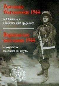 Okładka książki Powstanie Warszawskie 1944 w dokumentach z archiwów służb specjalnych