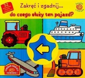 Okładka książki Książka z loteryjką. zakręć i zgadnij... do czego służy ten pojazda