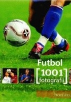 Futbol. 1001 fotografii
