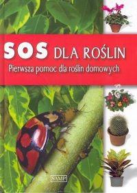 Okładka książki SOS dla roślin. Pierwsza pomoc dla roślin domowych