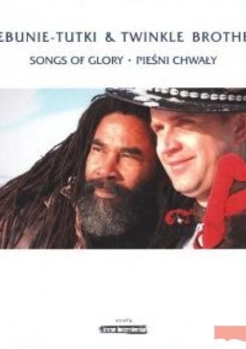 Okładka książki Trebunie-Tutki, Twinkle Brothers. Pieśni chwały + CD