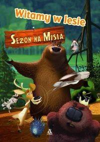 Okładka książki Sezon na misia. Witamy w lesie. -