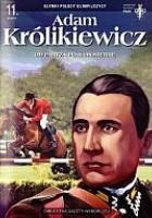 Adam Królikiewicz. Od Paryża po Samosierrę