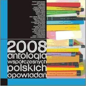 Okładka książki 2008. Antologia współczesnych polskich opowiadań