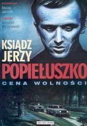 Okładka książki Ksiądz Jerzy Popiełuszko Cena wolności