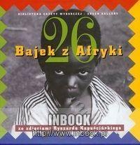 Okładka książki 26 bajek z Afryki - ze zdjęciami Ryszarda Kapuścińskiego
