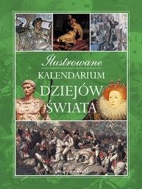 Okładka książki Ilustrowane kalendarium dziejów świata