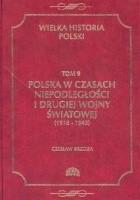 Polska w czasach niepodległości i drugiej wojny światowej (1918-1945)