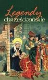 Okładka książki Legendy chrześcijańskie - tom I