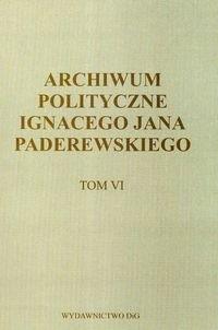 Okładka książki Archiwum polityczne Ignacego Jana Paderewskiego t.6