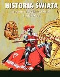 Okładka książki Historia świata. Arcyciekawe fakty dotyczące historii naszego świata