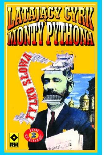 Okładka książki Latający Cyrk Monty Pythona - tylko słowa. Tom 2