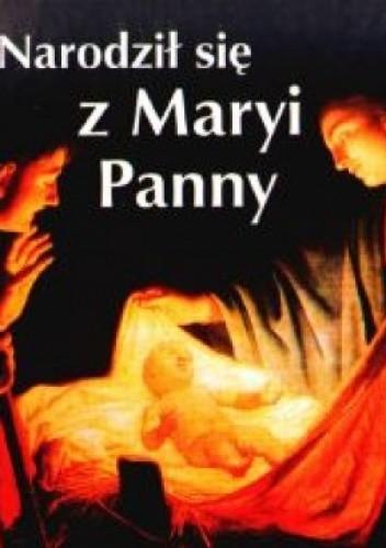 Okładka książki Narodził się z Maryi Panny