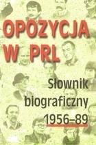 Okładka książki Opozycja w PRL. Słownik biograficzny 1956-89. Tom 3