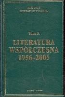 Okładka książki Historia Literatury polskiej. Tom 10. Literatura współczesna 1956-2005
