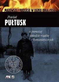 Okładka książki Powiat Pułtusk w pierwszej dekadzie rządów komunistycznych
