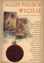 Okładka książki Nasze Polskie Wigilie w opowiadaniach