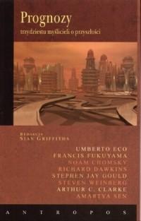 Okładka książki Prognozy trzydziestu myślicieli o przyszłości