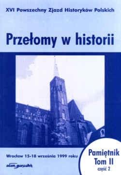 Okładka książki XVI Powszechny Zjazd Historyków Polskich. Tom II część .