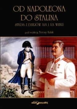 Okładka książki Od Napoleona do Stalina Studia z dziejów XIX i XX wieku