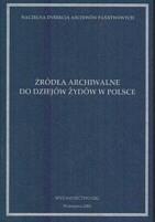 Okładka książki Źródła archiwalne do dziejów Żydów w Polsce