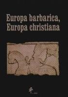 Europa barbarica, Europa christiana. Studia mediaevalia Carolo Modzelewski dedicata