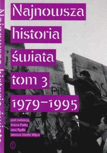 Okładka książki Najnowsza historia świata t.3 1979-95